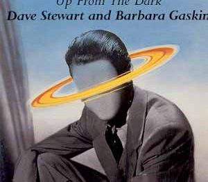 Up From the Dark 1985 / Dave Stewart & Barbara Gaskin