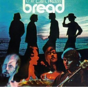 On The Waters / Bread 1970年