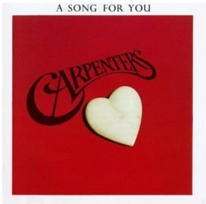 A Song for You / CARPENTERS 1972年
