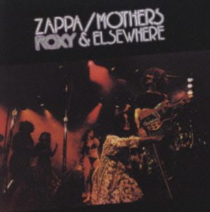"""Roxy & Elsewhere [Live] / Frank Zappa & The Mothers"" 1974年"