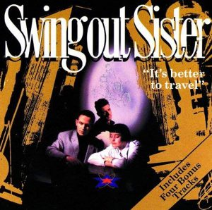 """It's Better To Travel / Swing Out Sister"" 1986年"
