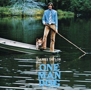 "(""One Man Dog / James Taylor"" 1972年)"