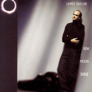 "(""New Moon Shine / James Taylor"" 1991年)"