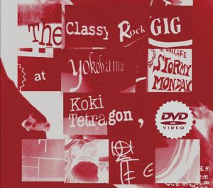 "(""The Classy Rock GIG at Yokohama STORMY MONDAY / Koki Tetragon"" 2017年)"