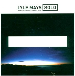 """(""""Solo Improvisations for Expanded Piano / Lyle Mays"""" 2000年)"""