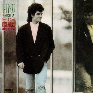 "(""Big Dreamers Never Sleep / Gino Vannelli"" 1987年)"