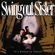 "(""It's better to travel / Swing Out Sister"" 1987年)"