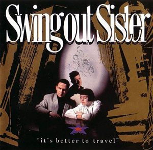 """(""""It's better to travel / Swing Out Sister"""" 1987年)"""