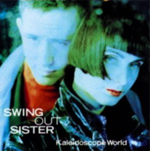 "(""Kaleidoscope World / Swing Out Sister"" 1989年)"