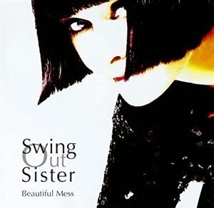 "(""Beautiful Mess / Swing Out Sister"" 2008年)"