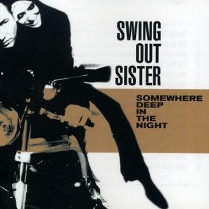 "(""Somewhere Deep in the Night / Swing Out Sister"" 2001年)"