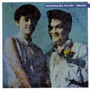"""(""""Idlewild / Everything But The Girl"""" 1988年)"""