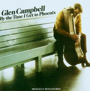 """(""""By The Time I Get To Phoenix / Glen Campbell"""" 1967年)"""