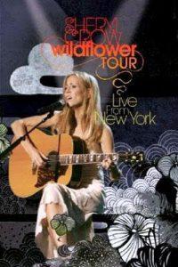 "(DVD ""Wildflower Tour - Live From New York / Sheryl Crow"" 2006年)"