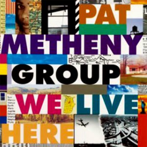 """(""""We Live Here / Pat Metheny Group"""" 1995年)"""