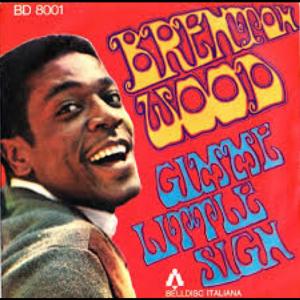 "([Sg]""Gimme Little Sign / Brenton Wood"" 1967年)"