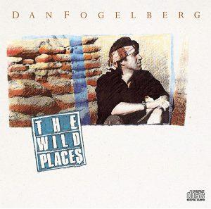 """(""""The Wild Places / Dan Fogelberg"""" 1990年)"""