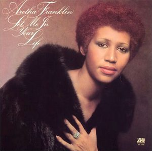"""""""Let Me In Your Life / Aretha Franklin"""" 1974年)"""